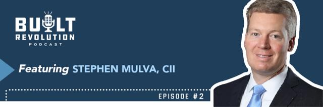 Built Revolution Podcast (Ep. 2) | Stephen Mulva