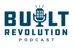 Built Revolution Podcast (Ep. 31) | Stephen Mulva & Geoff Ryan